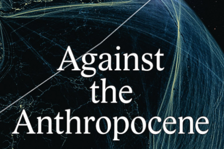Against the Anthropocene
