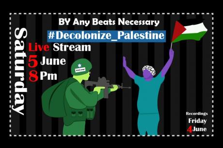By any beats necessary: Palestine