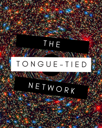 Open Call: The Tongue-Tied Network