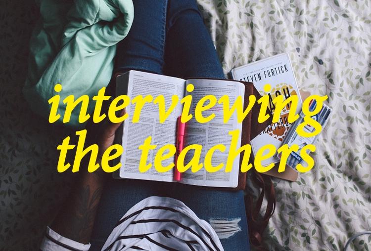 Interviewing the teachers