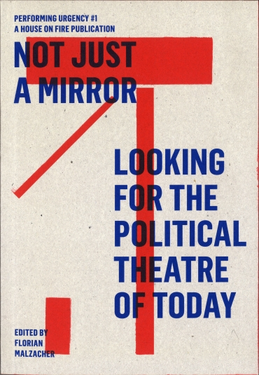 Not just a mirror. Looking for the political theatre of today